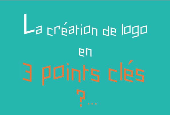 création logo en 3 points-clé